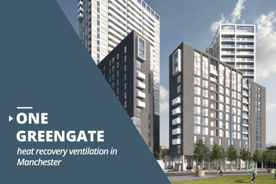 One Greengate heat recovery ventilation project in Manchester