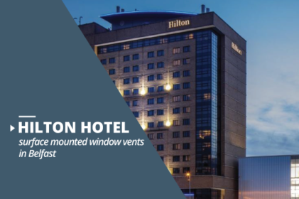 Hilton Hotel Surface Mounted Window Vents